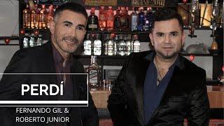Perdí | Fernando Gil ft Roberto Junior | [Video Oficial]