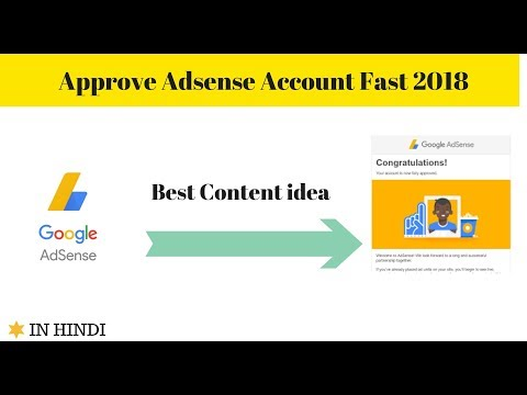 how Approve Adsense account fast || best content for fast approval 2018