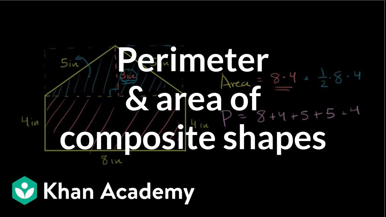 Perimeter \u0026 area of composite shapes (video)   Khan Academy [ 720 x 1280 Pixel ]