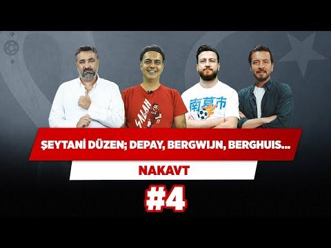 Şeytani düzen: Depay, Bergwijn, Berghuis...   Serdar Ç. & Ali E. & Uğur K. & Ersin D.   Nakavt #4
