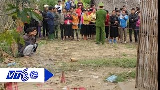 Kinh hoàng vụ thảm sát ở Hà Giang | VTC