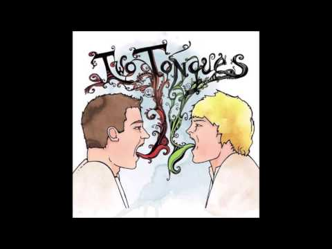 TWO TONGUES   If I Could Make You Do Things