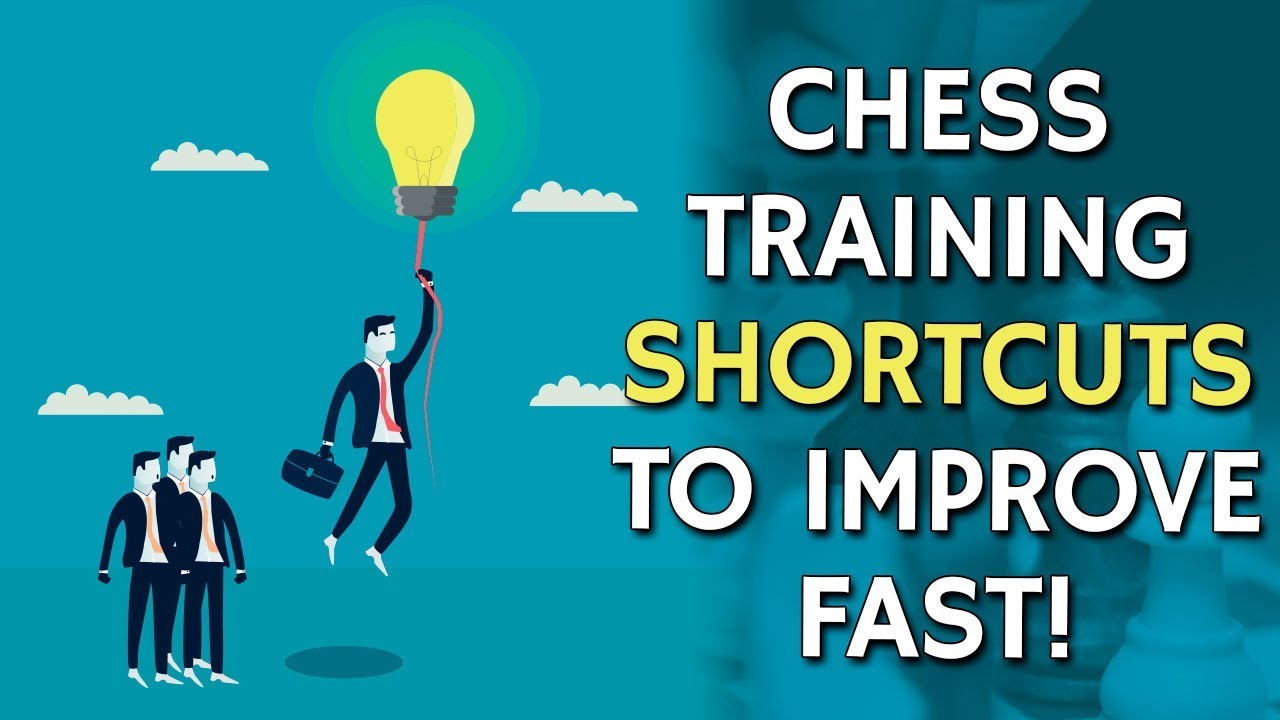 Chess Training Shortcuts To Improve Fast | Chess Blog of iChess NET