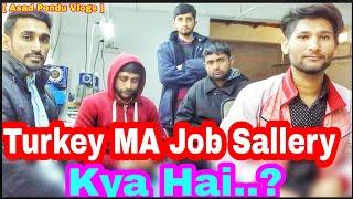 Turkey Job Starting Sallery Turkey Main Pakistani Ka halat [ Asad Pendu Vlogs 10 ]