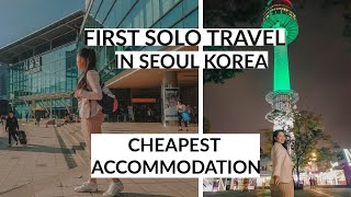 FIRST SOLO TRAVEL in Seoul Korea II Cheapest Accommodation