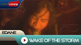 Edane - Wake Of The Storm | Official Video