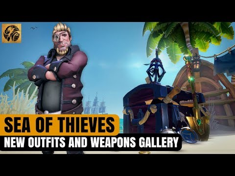 Sea of Thieves - Gallery of NEW Weapons and Outfits AVAILABLE! #SeaofThieves