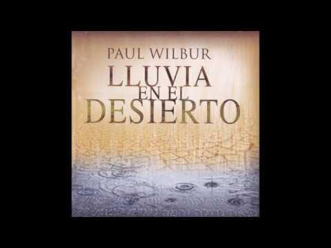 Paul Wilbur Siento Celo Por Sion