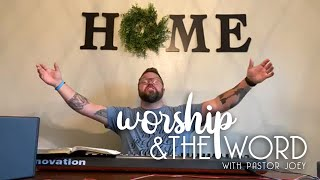 Worship & The Word // 5/19 // Pastor Joey McCutcheon