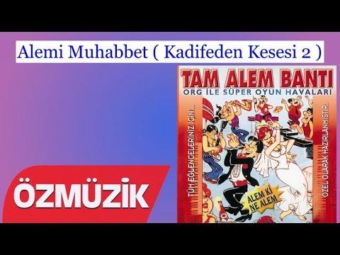 Alemi Muhabbet ( Kadifeden Kesesi 2 ) - Tam Alem Bantı Org İle Süper Oyun Havaları (Official Video)