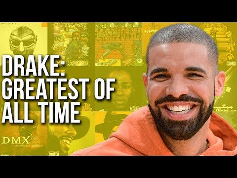 Drake: Greatest Rapper Of All Time