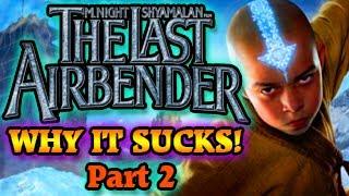 Why The Last Airbender Still Sucks! (Part 2)