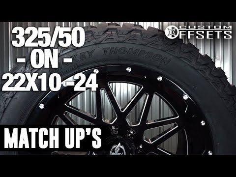 Custom Offsets Match Up: 325/50 on 22x10 -24
