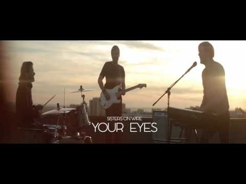 Sisters On Wire - Your Eyes (Audio)
