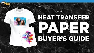 Heat Transfer Paper Buyer's Guide - HeatPressNation.com