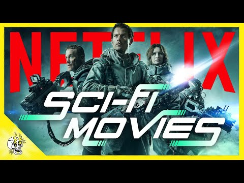 20 Stunning Sci Fi Movies on NETFLIX You Need in Your Queue | Flick Connection
