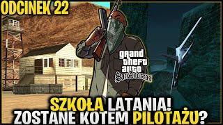 Szkoła latania! Jestem mistrzem pilotażu? - GTA San Andreas #22