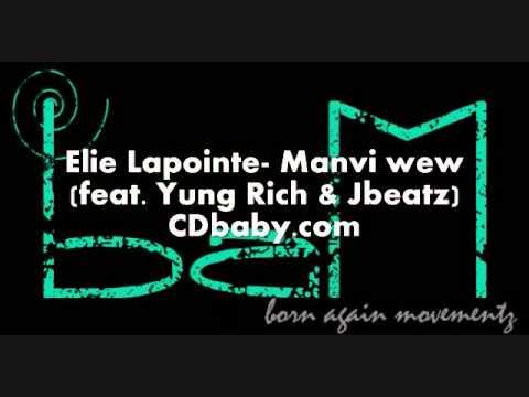 Elie Lapointe- Manvi Wew ft. Yung Rich & Jbeatz