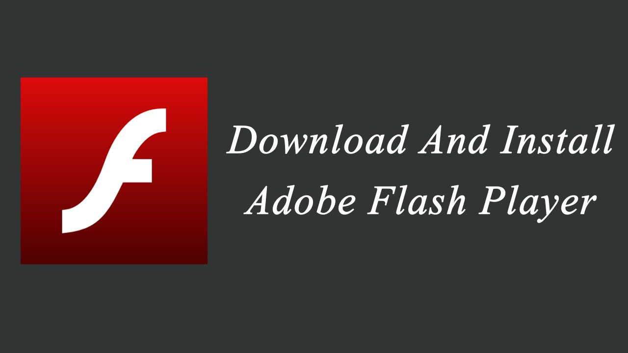 Flash player at Install adobe flash