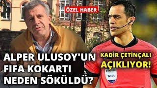 Gambar cover Alper Ulusoy'un FIFA kokartı neden söküldü? Kadir Çetinçalı açıklıyor!