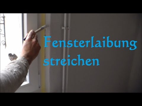 Anleitung Fensterlaibung Streichen Malern Malen - Laibung Streichen Malern