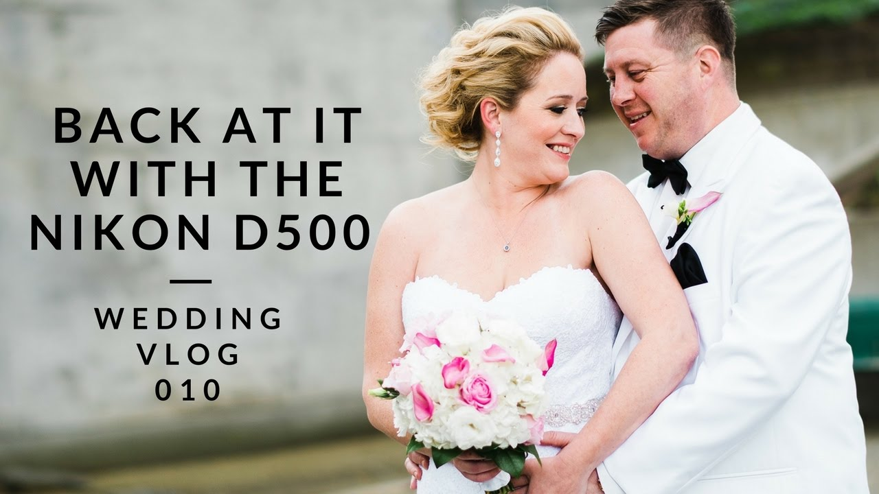 Nikon D500 For Wedding Photography