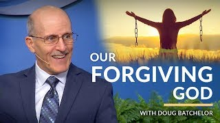 """Our Forgiving God"" with Doug Batchelor (Amazing Facts)"