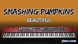 Piano Cover: Beautiful [Smashing Pumpkins]