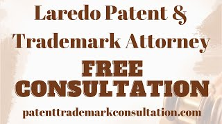 Trademark Attorney Laredo, TX - Get a Free Quote for Trademarks, Patents and Copyright Services