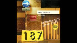 187 Lockdown - Gunman (Audiophile 021 Capped Remix).m4v