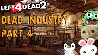 L4D2 Dead Industry Part 4 COLLAB NI AEO