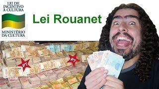 A grana da lei Rouanet (#Pirula 154.1)