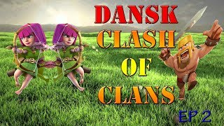 Dansk Clash of Clans EP 2 [ARCHERES!]