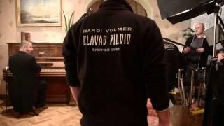 """Hardi Volmeri """"Elavad pildid"""", making of klipp nr 2"""