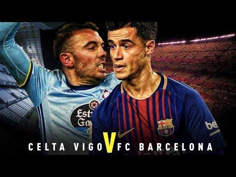Celta Vigo vs Barcelona, La Liga, 2018 - Match Preview
