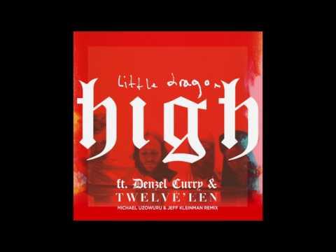 Little Dragon - High (Michael Uzowuru & Jeff Kleinman Remix Featuring Denzel Curry & Twelve'len)