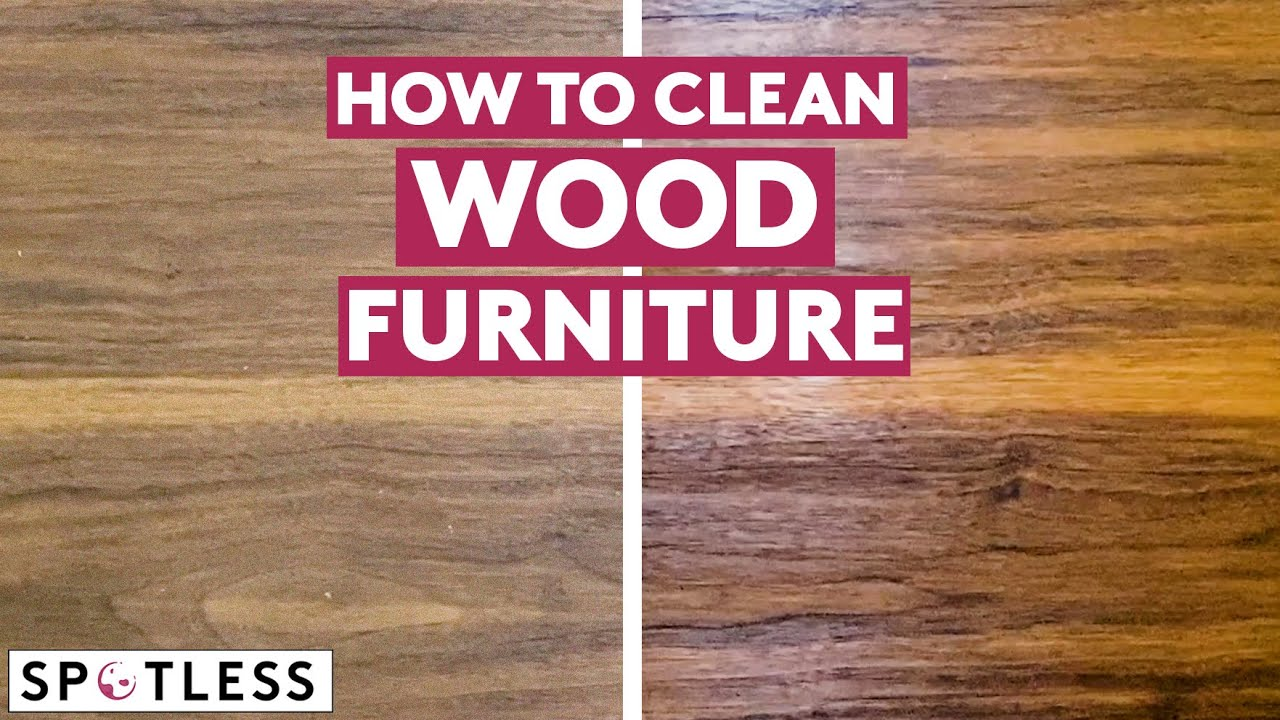 How To Clean Wood Furniture Ultimate Cleaning Hacks Spotless Youtube