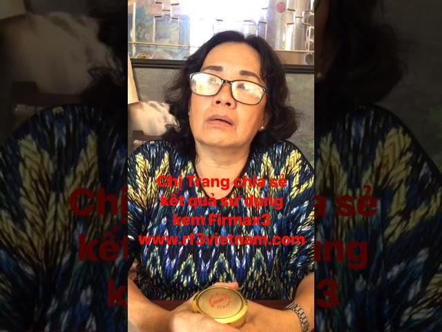 Chị Trang chia sẻ kết quả sử dụng Firmax3