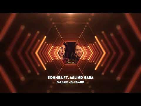 | Sohnea Ft. Milind Gaba | DJ Saif x DJ Sajid |