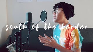 "Ed Sheeran ft. Camila Cabello - ""South of the Border"" Cover (@RosendaleSings)"