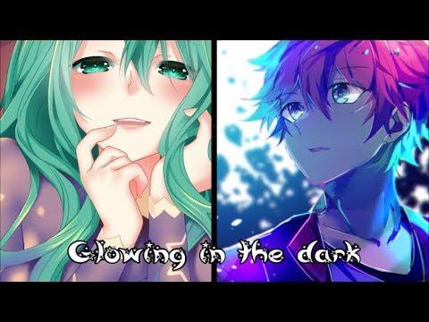 Nightcore - Glowing In The Dark (Switching Vocals)