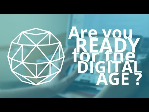 Are you ready for the Digital Age ?