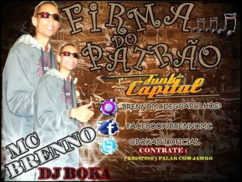 ♪ MC BRENNO ♪ FIRMA DO PATRÃO ♪ DJ BOKA | ♪ FUNK DA CAPITAL 2012 ♪ | VIDEO OFICIAL