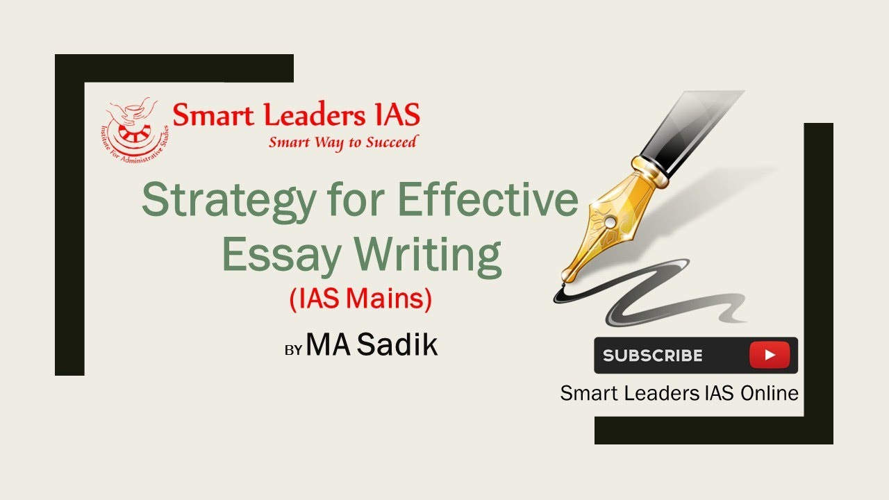 strategy for effective essay writing by ma sadik director smart  strategy for effective essay writing by ma sadik director smart leaders ias chennai