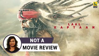Laal Kaptaan | Not A Movie Review by Sucharita Tyagi | Saif Ali Khan | Film Companion
