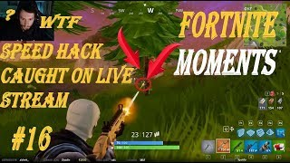(Speed hack pris sur le flux en direct) Fortnite Battle Royale WTF - Funny Moments Episode #16