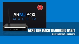 ARNUBOX Mach 10 Android 64bit Review