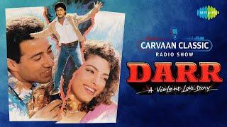 Carvaan Classic Radio Show | Darr | Tu Mere Samne | Likha Hai Yeh | Shah Rukh Khan | Juhi Chawla