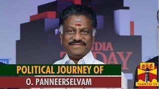 "Political Journey of ""O. Panneerselvam"" – Thanthi TV"
