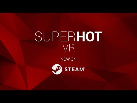 SUPERHOT VR - the VR Game of the Year is now out for Vive on Steam